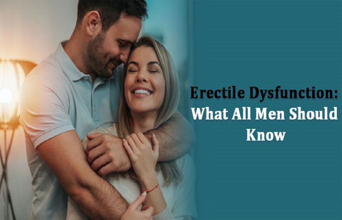 Erectile Dysfunction: What All Men Should Know
