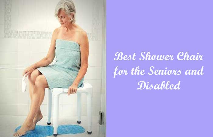 Best Shower Chair for the Seniors and Disabled
